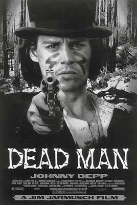 Dead Man movie poster - Johnny Depp as William Blake, wearing a top hat, loose shirt, blood making stylized markings on his cheeks and pointing a gun at the camera