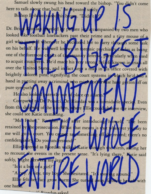page of a book over which is written in blue capitals 'WAKNG UP IS THE BIGGEST COMMITMENT IN THE WHOLE ENTIRE WORLD' (P.S. I don't know where this image comes from, so if you do, please tell me so that I can credit it properly. Thank you!)