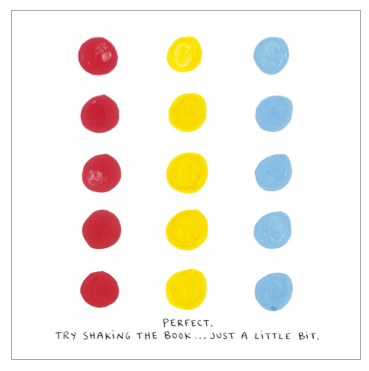Three rows of dots. Red, then yellow, then blue. The text states: PERFECT. TRY SHAKING THE BOOK... JUST A LITTLE BIT.