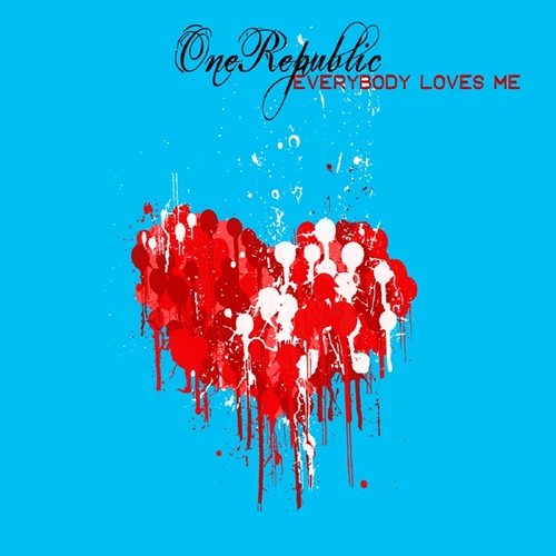 'Everybody loves me' by One Republic's single cover. A blue square with the name of the song and the band and a splatter-paint image of a dripping heart in white and red.