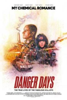 Danger Days Official Cinema Poster. In the style of Mad Max the characters and the car are sketched in a group of unmatched sizes. Text reads: Danger Days: The true lives of the fabulous Killjoys