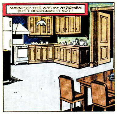 Cartoon in 80's style. Image of a spacious kitchen. Caption reads: Madness! This was my kitchen, but I recognise it not!