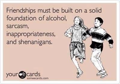 "Card with kids dressed in vintage style skipping along together. Caption reads, ""Friendships must be built on a solid foundation of alcohol, sarcasm, inappropriateness, and shenanigans."