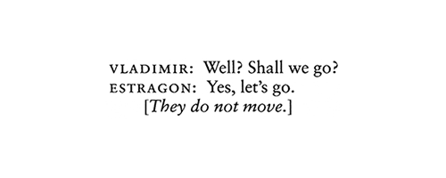 Vladimir: Well? Shall we go? ERAGON: Yes, let's go. [They do not move.]