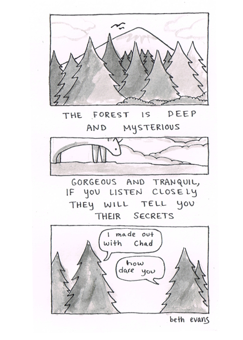 "A forest backed by mountains. Caption reads: ""The forest is deep and mysterious. Gorgeous and tranquil, if you listen closely they will tell you their secrets."" A much closer image of two trees. One says, ""I made out with Chad."" The other says, ""How dare you."""